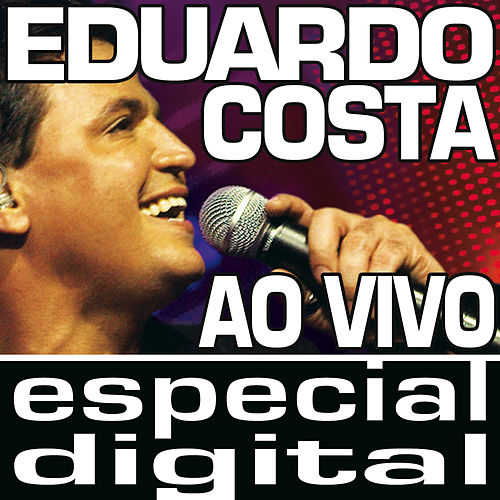 Eduardo Costa Ao Vivo von Eduardo Costa