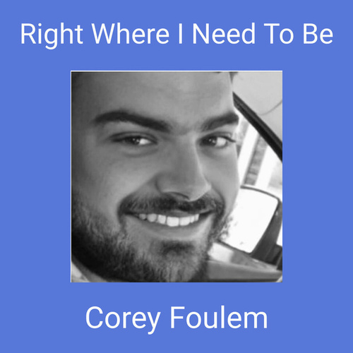 Right Where I Need To Be de Corey Foulem