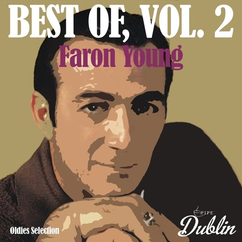 Oldies Selection: Best Of, Vol. 2 by Faron Young