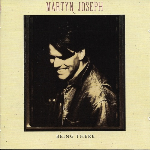 Being There by Martyn Joseph