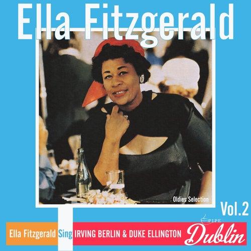 Oldies Selection: Ella Fitzgerald Sing Irving Berlin & Duke Ellington, Vol. 2 by Ella Fitzgerald