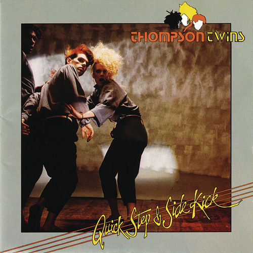 Quick Step And Side Kick von Thompson Twins