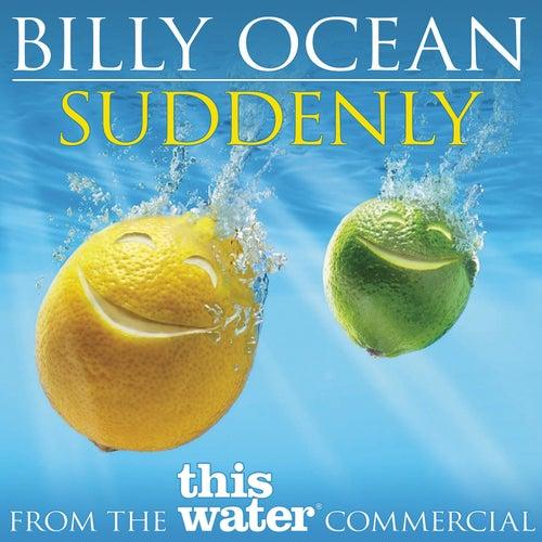 Suddenly by Billy Ocean