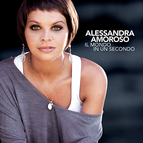 Il Mondo In Un Secondo by Alessandra Amoroso