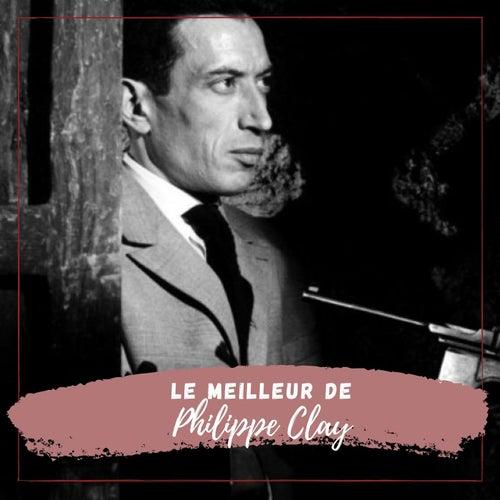 Le Meilleur de Philippe Clay von Philippe Clay