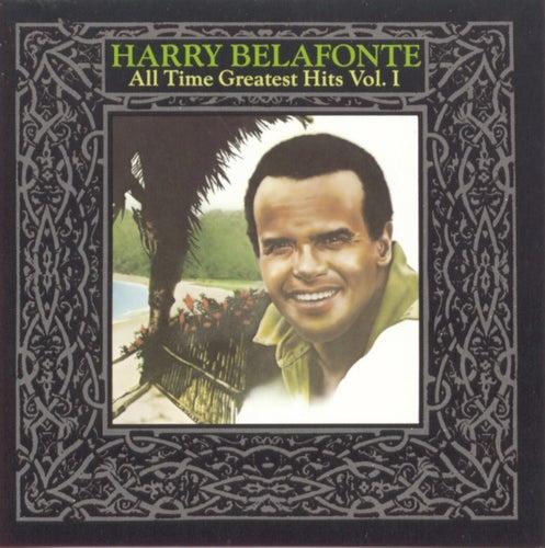 All Time Greatest Hits Vol. 1 de Harry Belafonte