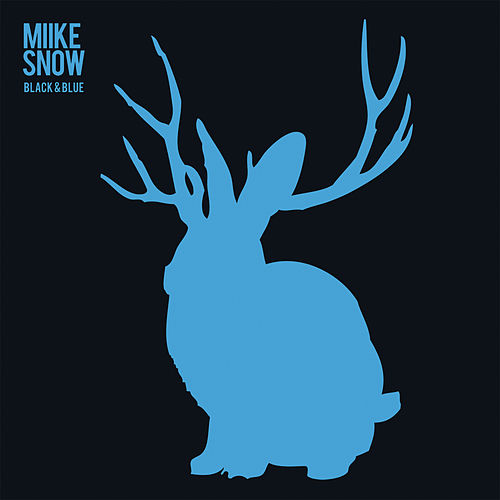 Black & Blue de Miike Snow