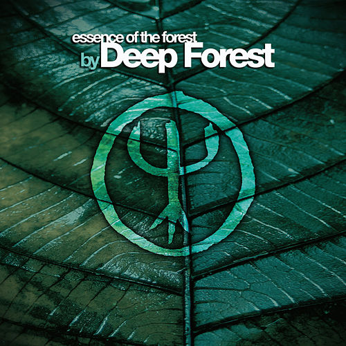 Essence Of The Forest By Deep Forest by Deep Forest