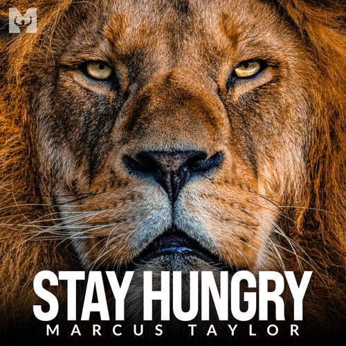 Stay Hungry (Motivational Speech) by Motiversity