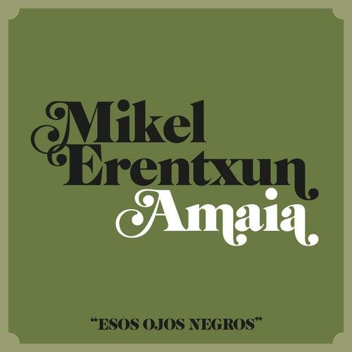 Esos ojos negros (feat. Amaia) by Mikel Erentxun