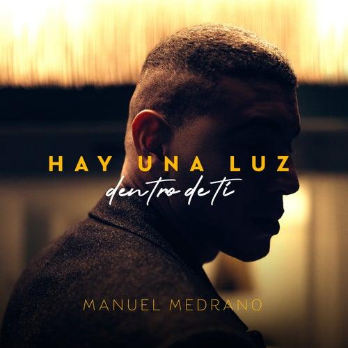 Hay Una Luz Dentro De Ti by Manuel Medrano