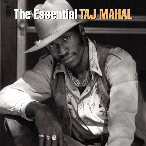 The Essential by Taj Mahal