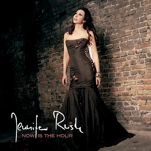 Now Is The Hour by Jennifer Rush