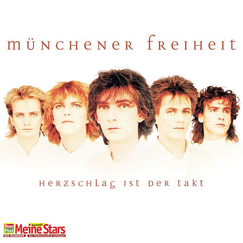 Herzschlag ist der Takt von Münchener Freiheit