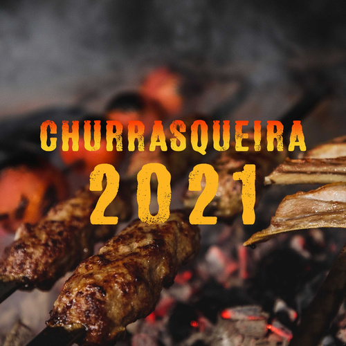 Churrasqueira 2021 by Various Artists