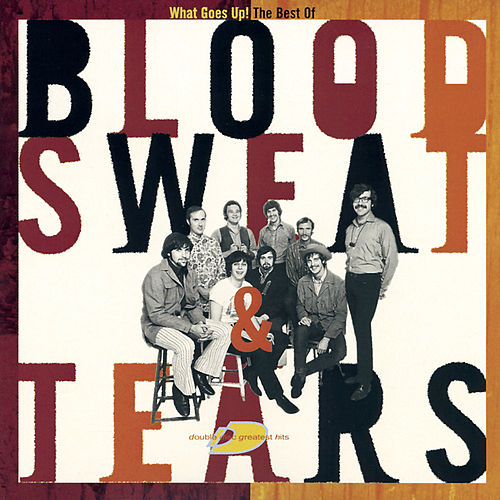 The Best Of Blood, Sweat & Tears: What Goes Up! by Blood, Sweat & Tears