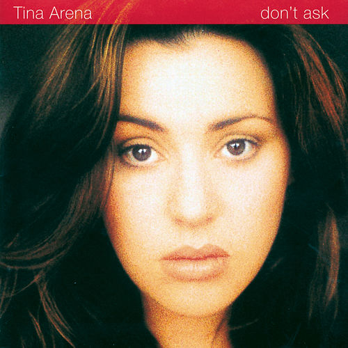 Don't Ask de Tina Arena