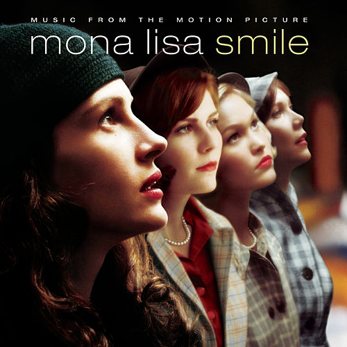 Music From The Motion Picture Mona Lisa Smile by Original Soundtrack