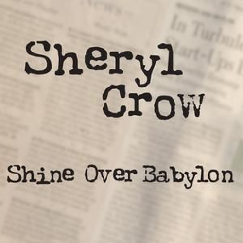 Shine Over Babylon de Sheryl Crow