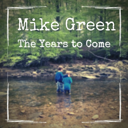 The Years to Come von Mike Green