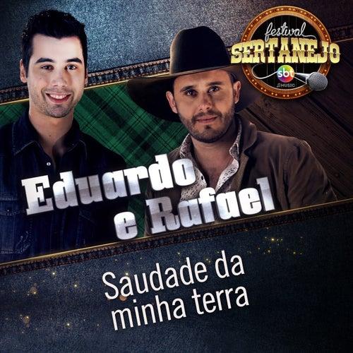 Saudade da Minha Terra: Festival Sertanejo (Ao Vivo) de Eduardo & Rafael