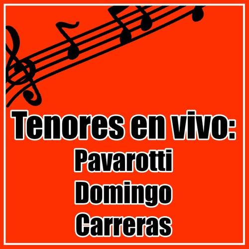 Tenores en Vivo. Pavarotti. Doming. Carreras. de Placido Domingo