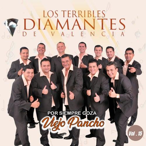 Por Siempre Goza Viejo Pancho, Vol. 15 von Los Terribles Diamantes de Valencia