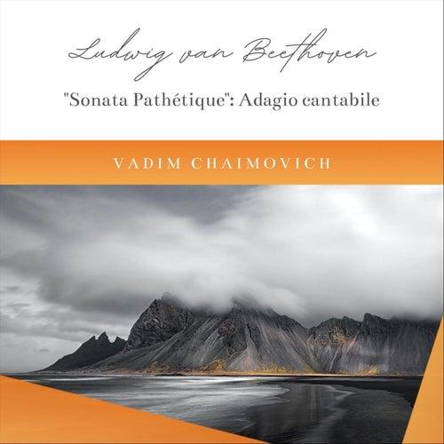 Piano Sonata No. 8 in C Minor, Op. 13 'Sonata pathétique': II. Adagio cantabile de Vadim Chaimovich