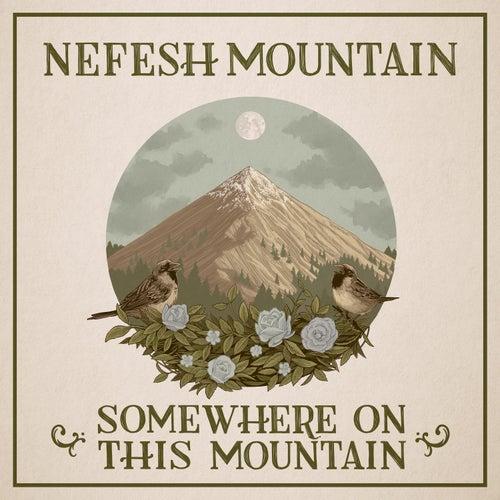 Somewhere On This Mountain (feat. Jerry Douglas) by Nefesh Mountain
