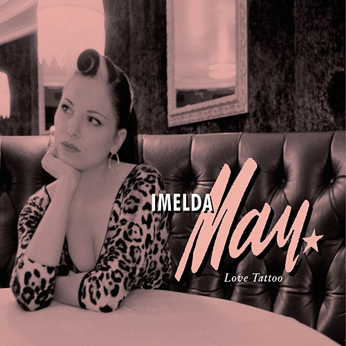 Love Tattoo von Imelda May