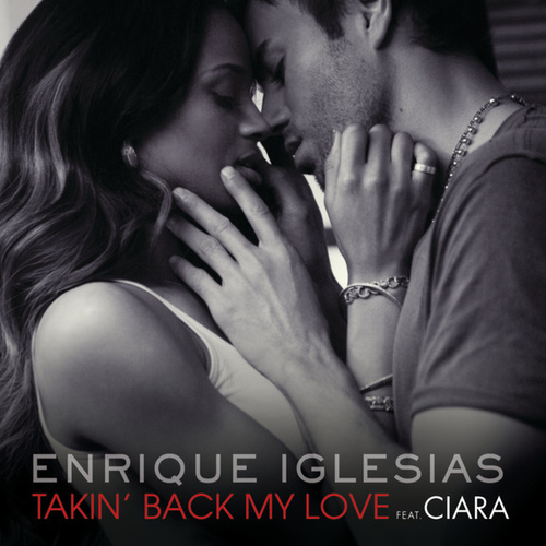 Takin' Back My Love (International Remixes Version) by Enrique Iglesias