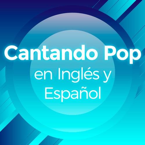 Cantando Pop en Ingles y Español de Various Artists