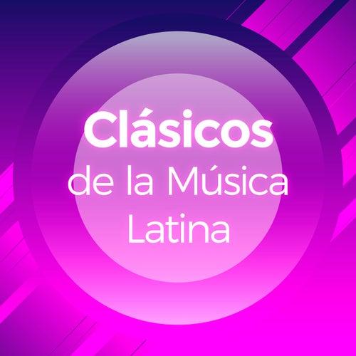 Clásicos de la Música Latina by Various Artists