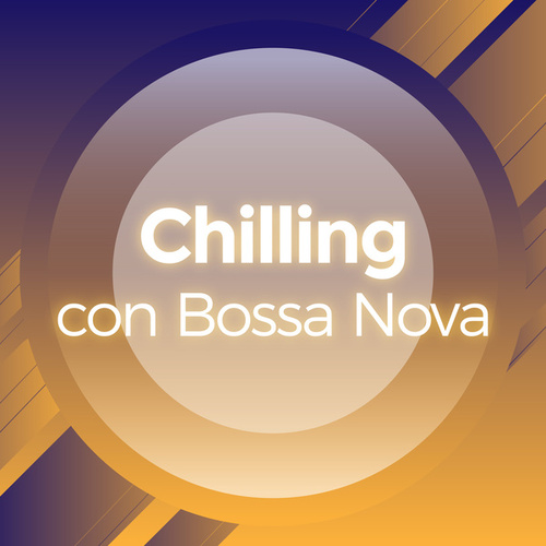 Chilling con Bossa Nova de Various Artists