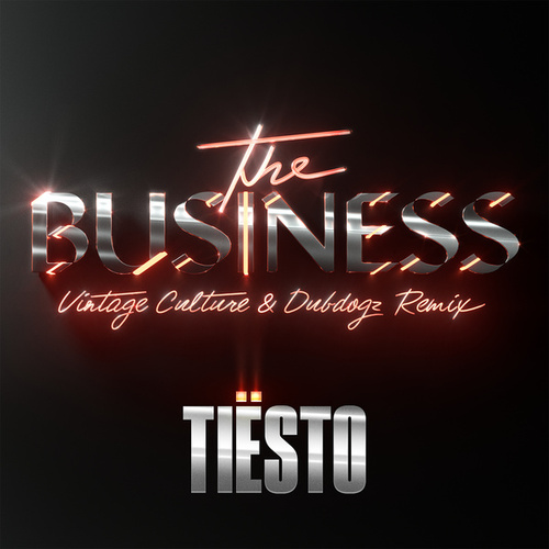 The Business (Vintage Culture & Dubdogz Remix) fra Tiësto