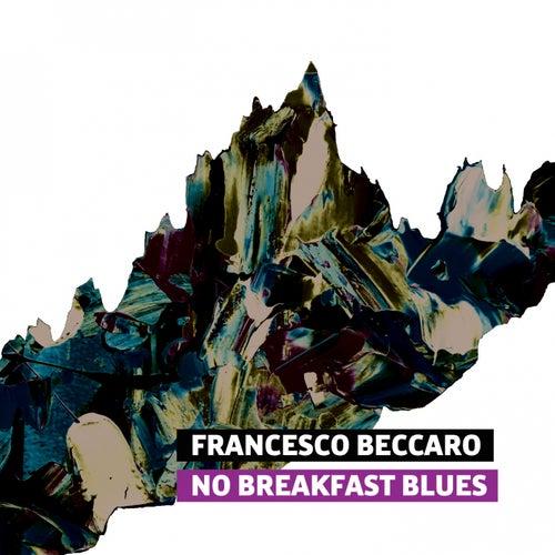 No Breakfast Blues (feat. Omri Abramov & Tal Arditi) by Francesco Beccaro
