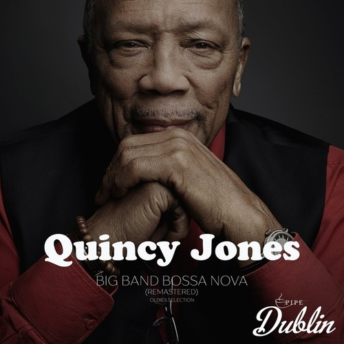 Oldies Selection: Big Band Bossa Nova (Remastered) fra Quincy Jones