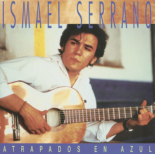 Atrapados En Azul de Ismael Serrano