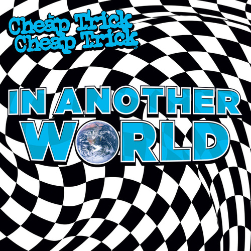 In Another World by Cheap Trick