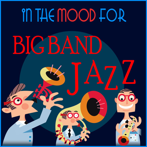 In The Mood for Big Band Jazz de Various Artists