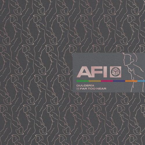 Dulcería / Far Too Near by AFI