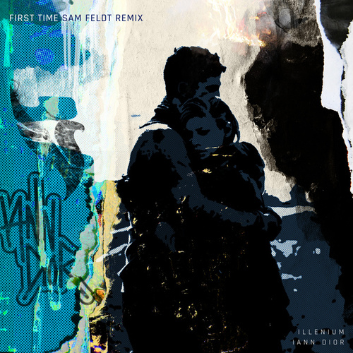 First Time (feat. iann dior) (Sam Feldt Remix) von ILLENIUM