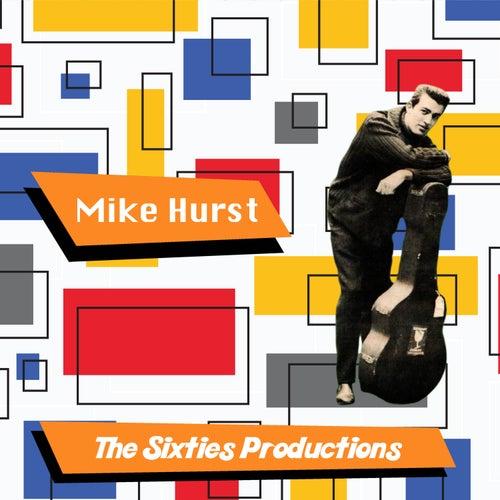 Mike Hurst: The Sixties Productions de Mike Hurst