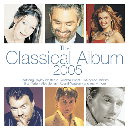 The Classical Album 2005 by Various Artists