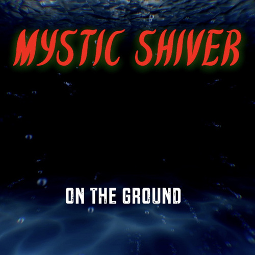 On the Ground (Metal Version) van Mystic Shiver