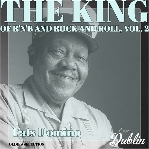Oldies Selection: The King of R'n'b and Rock and Roll, Vol. 2 by Fats Domino