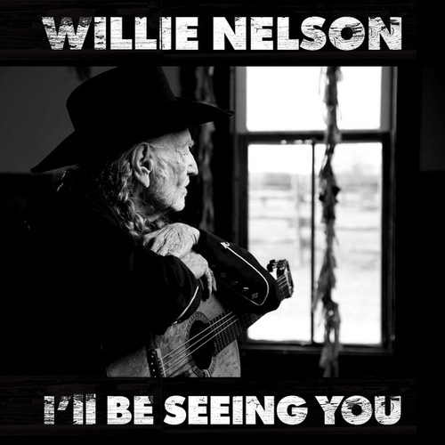 I'll Be Seeing You von Willie Nelson