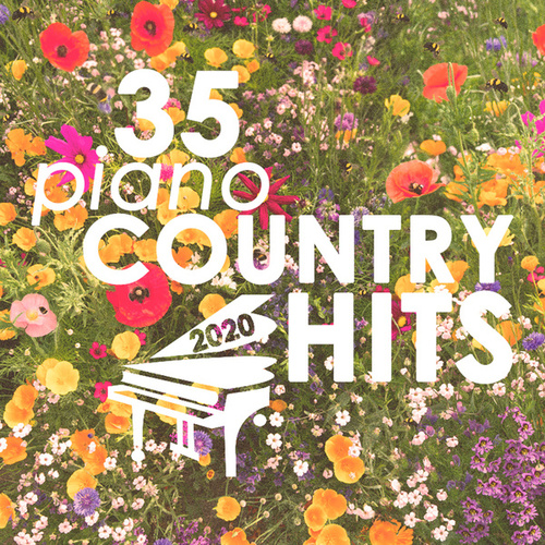 35 Piano Country Hits 2020 (Instrumental) by Piano Dreamers