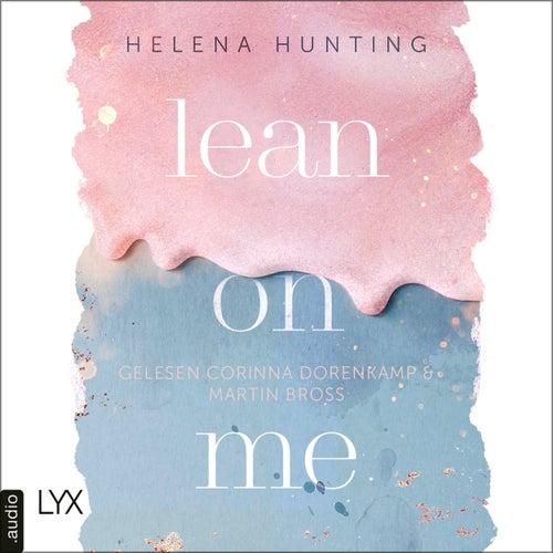 Lean on Me - Second Chances-Reihe, Teil 1 (Ungekürzt) von Helena Hunting