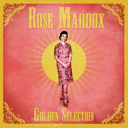 Golden Selection (Remastered) by Rose Maddox